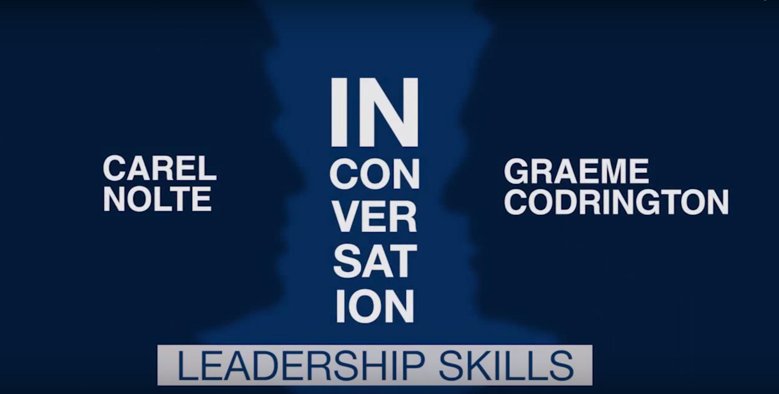 In conversation with Carel Nolte & Graeme Codrington – Leadership skills
